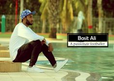 Basit Ali: A passionate footballer from Lyari. Read more about him