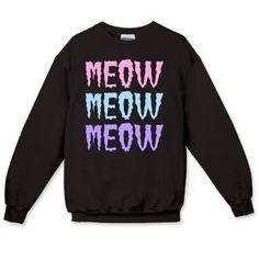 Pastel Goth Meow Meow Meow Crewneck Sweatshirt I know what I'm getting myself for my birthday!