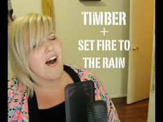 "This is the ""Timber"" + ""Set Fire To The Rain"" mashup cover that you didn't know you wanted, but that you absolutely ought to hear. Meghan Tonjes can sing!"
