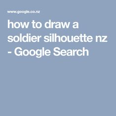 how to draw a soldier silhouette nz - Google Search