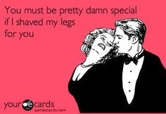 Never underestimate the significance of smooth legs.