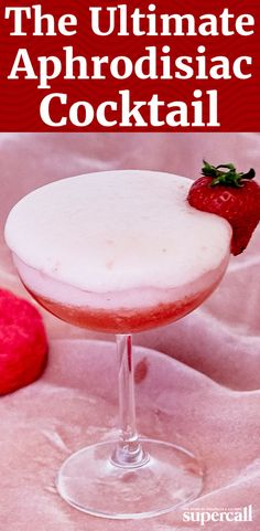 "This cocktail is a stunningly delicious, ultra silky and remarkably stimulating drink. The next time you're feeling romantic, skip the ""u up?"" text and make this libido-stimulating cocktail. Though we can't promise it will steer your night toward endless romance, we can guarantee a darn good drink."