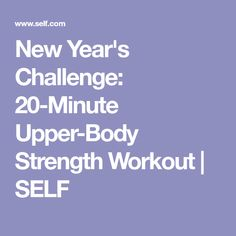 New Year's Challenge: 20-Minute Upper-Body Strength Workout | SELF
