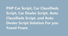 PHP Car Script, Car Classifieds Script, Car Dealer Script, Auto Classifieds Script, and Auto Dealer Script Solution For you #used #vans http://poland.remmont.com/php-car-script-car-classifieds-script-car-dealer-script-auto-classifieds-script-and-auto-dealer-script-solution-for-you-used-vans/  #car classifieds # Why you should choose EasyCarScript? Our car classifieds script is completely designed to build rich features car classifieds websites with ease. 100% Fully Responsive to Modern…