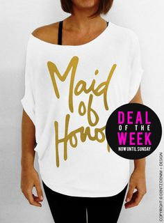 Maid of Honor - Script - White with Gold Slouchy Tee