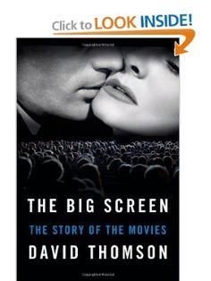 The Big Screen: The Story of the Movies: David Thomson: 9780374191894: Amazon.com: Books