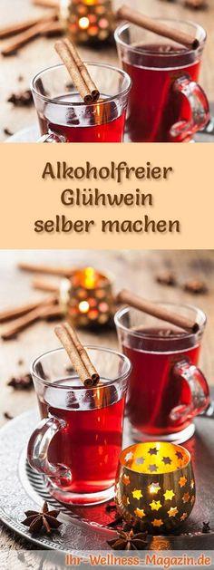 Glühwein selber machen - Rezept: Alkoholfreier Glühwein - ein leckeres weihnachtliches Winter-Getränk