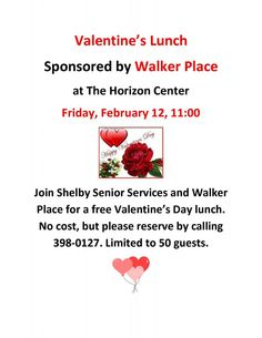 Valentine's Lunch – Join Shelby Senior Services and Walker Place for a free Valentine's Day lunch. No cost, but please reserve by calling Shelby Senior Services. Limited to 50 guests.