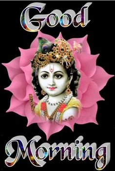 G Morning, Morning Quotes, Good Morning Beautiful Images, Cute Krishna, Krishna Quotes, Good Morning Flowers, Morning Greeting, Lord Krishna, The Creator