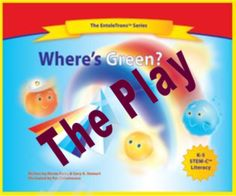 Reader's Theater - Where's Green (The Play) involves the entire class in the story of The EnteleTrons as they find out about rainbows, prisms, and cooperation within a group