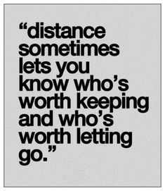 Because the universe is wise and it's always answering our questions. Pay attention. Distance makes the heart grow fonder and all questions are answered.