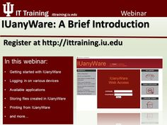 IUanyWare: A Brief Introduction Register now at http://www.ittraining.iu.edu