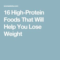 16 High-Protein Foods That Will Help You Lose Weight