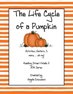 The Life Cycle of a Pumpkin...Activities, Centers, and more for Reading Street, Grade 2, 2011 Series.