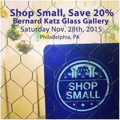 Shop Small save 20% at Bernard Katz Glass Studio & Gallery in Philadelphia PA. Holiday Weekend Shopping Celebrating Small Business Saturday