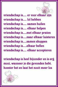 Browse all of the Vriendschap photos, GIFs and videos. Find just what you're looking for on Photobucket Bff Quotes, Friendship Quotes, Nice Quotes, Positive Quotes For Friends, Beautiful Lyrics, Dutch Quotes, Special Words, One Liner, Good Advice