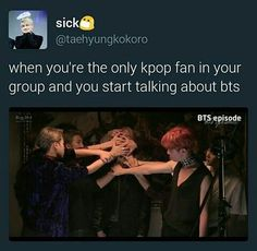 THIS IS WHAT HAPPENS EVERY TIME I TALK ABOUT KPOP AROUND MY FRIENDS