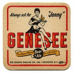 Always ask for Jenny. Genesee Beer & Ale. The Genesee Brewing Co…