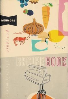 Emily here with today's inspiration piece! This is the cover of a Kenmore mixer recipe book, designed by Paul Rand, who is an American graphic artist especially known for his work with companies and corporate logos. Graphic Design Books, Vintage Graphic Design, Graphic Design Illustration, Graphic Design Inspiration, Recipe Book Design, Cookbook Design, Tuesday Inspiration, Poster Design, Vintage Book Covers