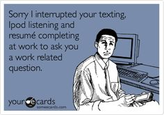 Ecard of the Day | Sorry I interrupted | From Funny Technology on Google Plus