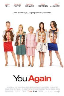 """""""You Again""""--I went to see this as a """"Bubble Gum"""" movie, and that's what it was.  Funny, entertaining, B movie.  But then, the ending surprised me, because it taught a lesson that we all need to learn, again and again.  Forgiveness, love, and getting over the past into the present.  Belief in change. I want to use this for a Young Women's activity night some day!  I was surprised at how clean the movie was.  If memory serves right, Clean Rating of 7."""