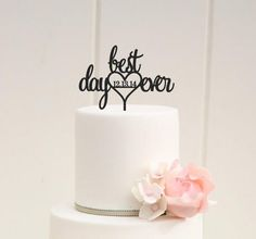 ORIGINAL BEST DAY EVER WITH DATE WEDDING CAKE TOPPER    PLEASE NOTE: We love to allow 3-4 weeks for the production of our custom items but if