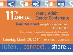 The Dana Farber 2014 Young Adult Cancer Conference on March 29th in Boston.