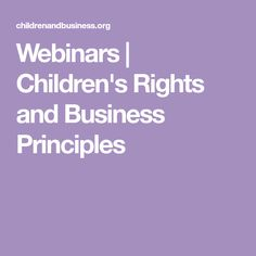 Webinars | Children's Rights and Business Principles