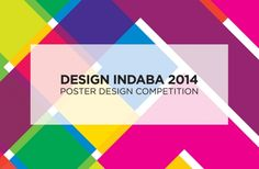 Design Indaba 2014 Poster Design Competition: We are challenging all design students to display their creative genius by taking a shot at designing our event posters!
