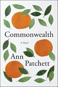 Commonwealth by Ann Patchett is one of this year's top books to read for women. Full of humor and heartbreak!