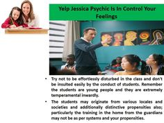Examine the material lesson that will be given to students. If important, when talking before the class, don't open notes or the handbook by any stretch of the imagination. Talk unmistakably and easily with the goal that it appears that you truly know every one of the issues of the material introduced. Yelp Jessica psychic is savvy and understands that each understudy that you educate have distinctive aptitude level.  For more update about yelp jessica psychic and his guideline click here……
