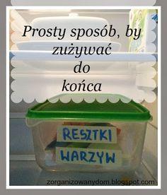 Zorganizowany Dom: Sposoby na niemarnowanie resztek - surowe warzywa ...