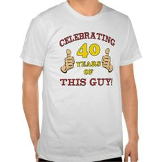Funny 40th Birthday T Shirt For Men That Says Celebrating 40 Years Of This