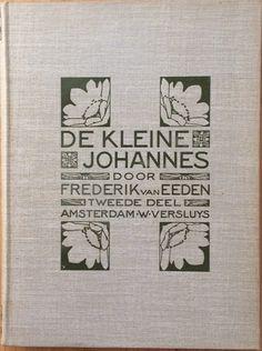 """Na het succes van het eerste deel bracht Van Eeden ook nog een tweede (1905) en derde deel (1906) uit van """"De kleine Johannes"""". Edzard Koning ontwierp hiervoor de boekbanden."""