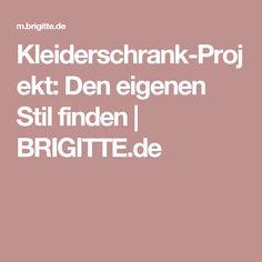 Kleiderschrank-Projekt: Den eigenen Stil finden | BRIGITTE.de