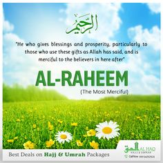 "#Weekly #NamesofAllah (S.W.T): 😇 AR- #RAHEEM - ""The Most #Merciful"" #TheForgiving #Allah #Islam #Muslims #Umrah #Hajj #Islamic #Umrah2017 #AlHaqTravel"