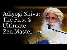 Adiyogi Shiva: The First & Ultimate Zen Master - YouTube