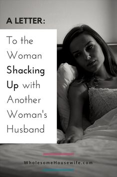 To the Unprincipled Woman Shacking Up with Another's Husband ~ Wholesome Housewife Message To My Husband, Cheating Husband Quotes, Letters To My Husband, Praying For Your Husband, Husband Love, Cheating Husband Recovery, Cheating Husbands, Husband Quotes From Wife, Cheating Boyfriend