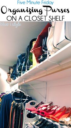 A Simple Way to Organize Purses on a Closet Shelf. This is a great way to make a builder grade closet function like a custom closet. The post includes other five minute closet organizing tips.