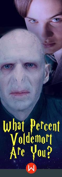 A quiz that will determine once and for all how Voldemort you truly are, looking into your personality, dreams, and ambitions. Take it if you dare!