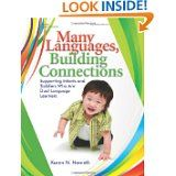 Many Languages, Building Connections: Supporting Infants and Toddlers Who Are Dual Language Learners is a wonderful book by Karen Nemeth.