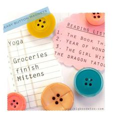 button magnets- why did I never think of this.....