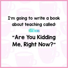 Don't know how many times a day I say that both out loud and in my head. School Quotes, School Humor, School Stuff, School Days, Kid Quotes, Random Quotes, Teacher Humour, Teacher Stuff, Head Teacher