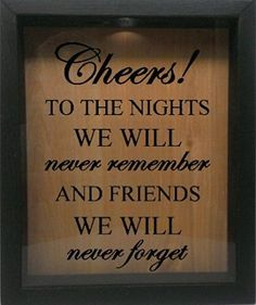 Wooden Shadow Box Wine Cork/Bottle Cap Holder 9x11 - Cheers To The Nights We Will Never Remember (Ebony w/Black)