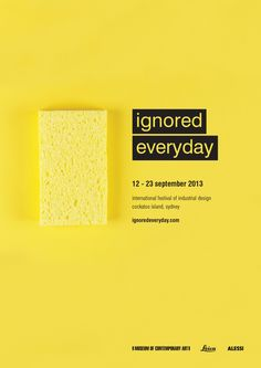 Ignored Everyday Industrial Design Festival Campaign by Melanie Scott Vincent, via Behance