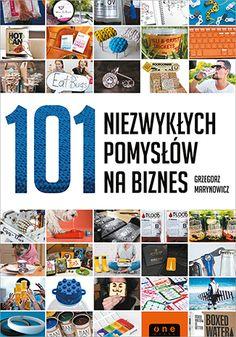 """Książka Grzegorza Marynowicza pt. """"101 niezwykłych pomysłów na biznes"""".  #biznes #ebiznes #startup #onepress #ksiazka #kariera #firma #pomysl"""