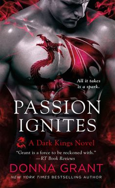Passion Ignites (Dark Kings) by Donna Grant : http://www.thereadingcafe.com/dark-alphas-claim-the-reapers-1-by-donna-grant-a-review/