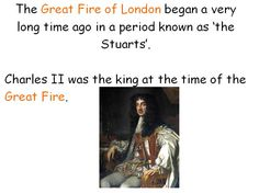 This simple PowerPoint can be used to introduce teaching about the Great Fire of London.