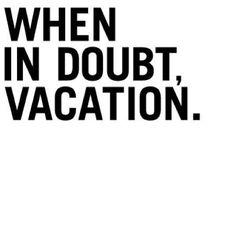 WHEN IN DOUBT VACATION.  ALOHA FREAKING FRIDAY… #yesplease #tgif #vaycayallday x