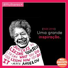 """""""Sucesso é gostar de si mesmo, gostar do que faz e gostar de como o faz"""" Maya Angelou"""